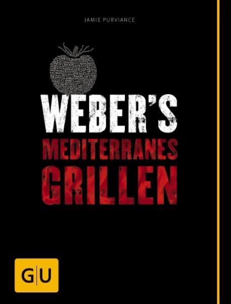 Weber Buch Mediterranes Grillen Die besten südländischen Rezepte